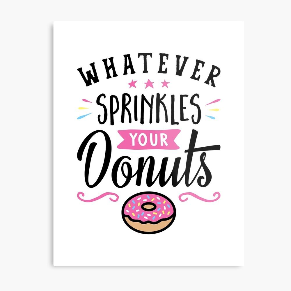 Was auch immer Ihre Donuts-Typografie besprüht Metallbild