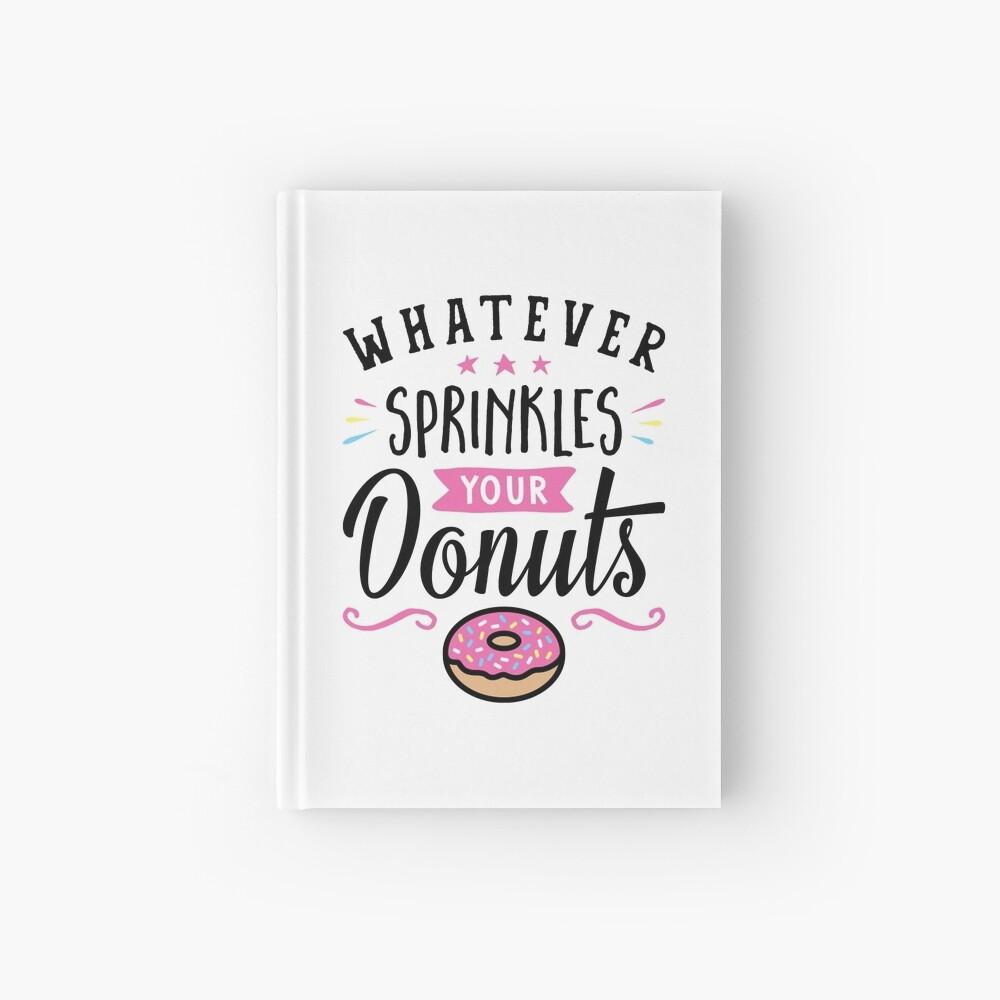 Was auch immer Ihre Donuts-Typografie besprüht Notizbuch