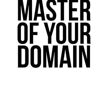 Master of your domain by QuotingCool
