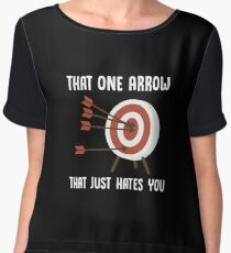 That One Arrow That Just Hates You - Funny Archery Archer Target Sport Gift Women's Chiffon Top
