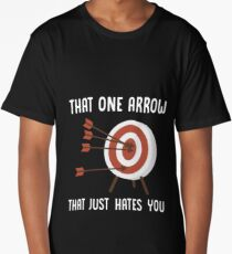 That One Arrow That Just Hates You - Funny Archery Archer Target Sport Gift Long T-Shirt