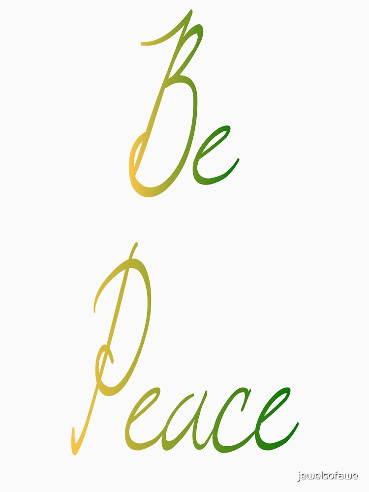 Be Peace by jewelsofawe