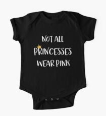 Not All Princesses Wear Pink One Piece - Short Sleeve