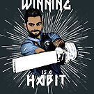 Virat Kohli : Winning is a Habit by ramanandr