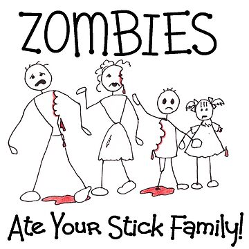 Zombies Ate Your Stick Family - Cute Zombie Lovers Design by DeepDenn
