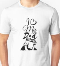 I Love My Dad Design Unisex T-Shirt