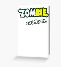 Zombie Eat Flesh Greeting Card