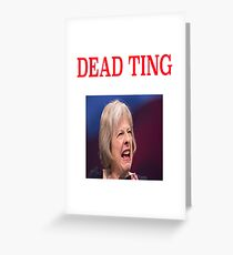 THERESA MAY DEAD TING Greeting Card