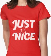 Just be nice! T-Shirt