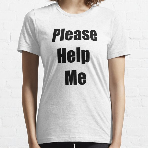 Please Help Me | iDubbbzTV Concerned Apparel  Essential T-Shirt