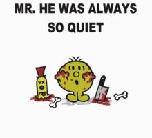 Mr He Was Always So Quiet...
