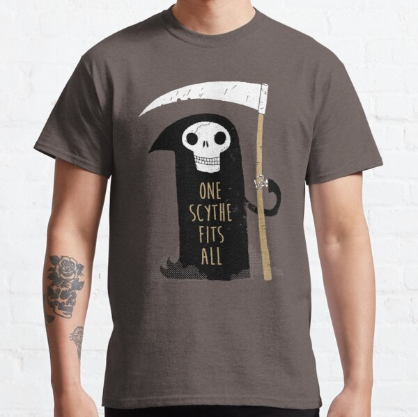 One Scythe Fits All Classic T-Shirt