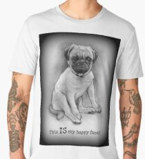 Pug Dog, Humor, This IS My Happy Face, Cute/Ugly Puppy Men's Premium T-Shirt