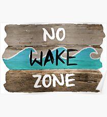 NO WAKE ZONE Poster