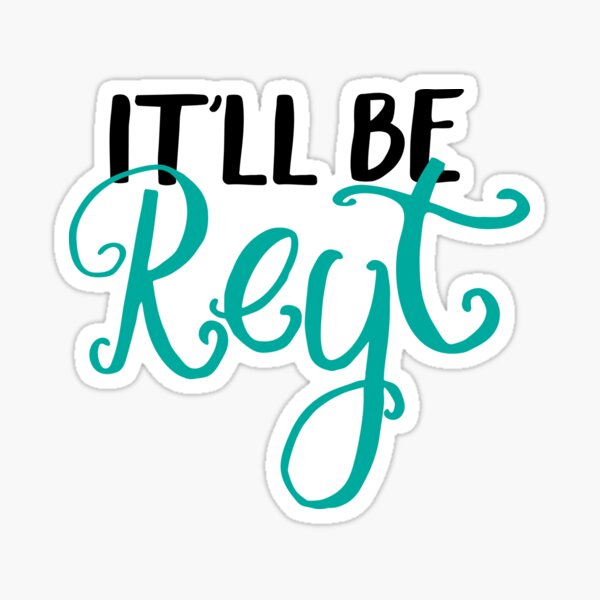 Yorkshire quotes, gifts - It'll be reyt Sticker