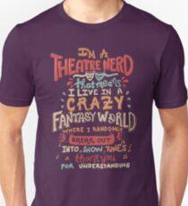 I'm a Theatre Nerd T-Shirt
