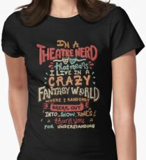I'm a Theatre Nerd Womens Fitted T-Shirt