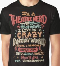 I'm a Theatre Nerd Graphic T-Shirt