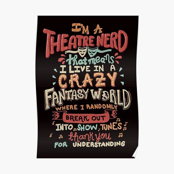 I'm a Theatre Nerd Poster