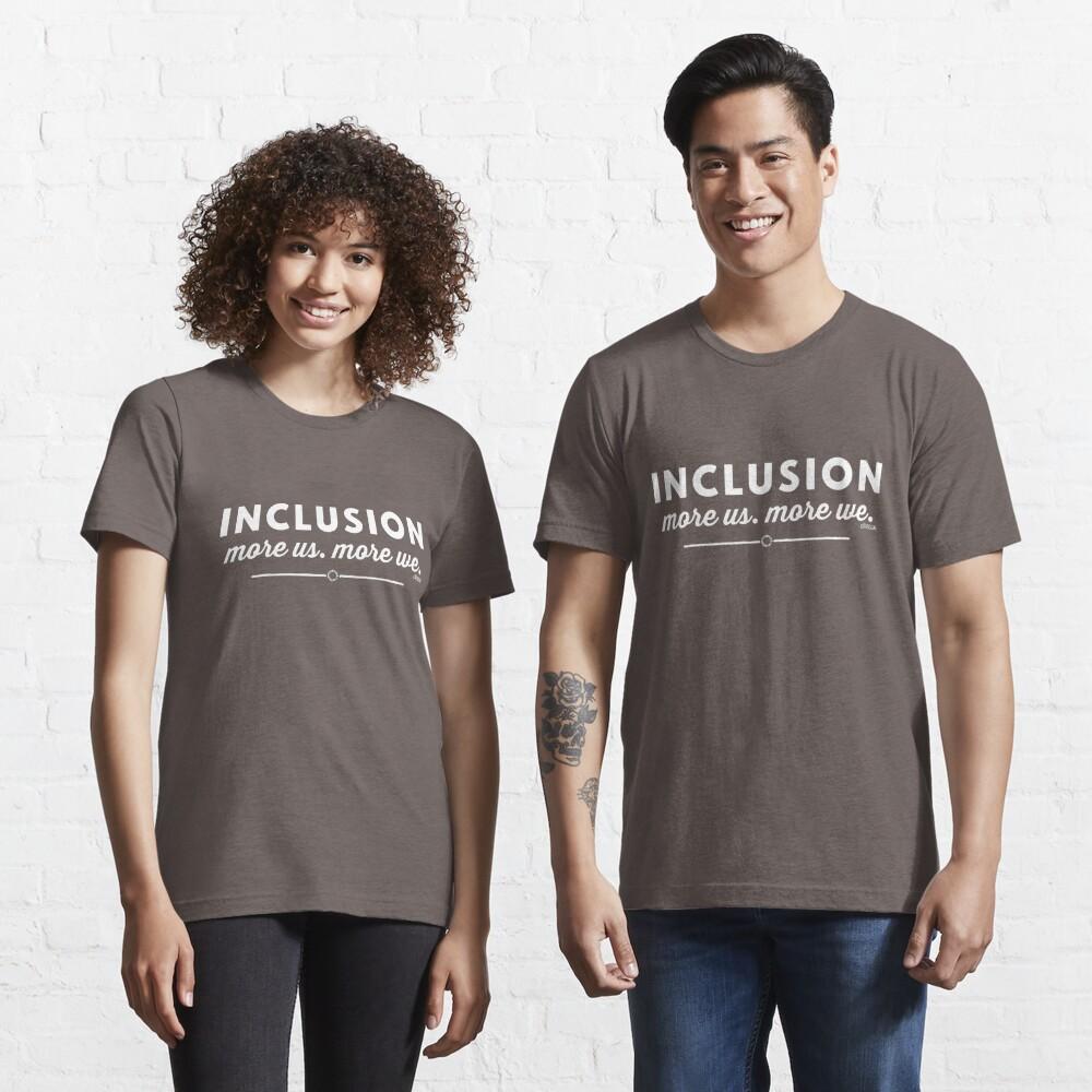 """""""Inklusion, mehr uns, mehr wir"""" Essential T-Shirt"""
