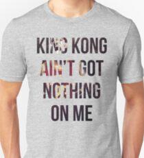 Got Nothing On Me Unisex T-Shirt