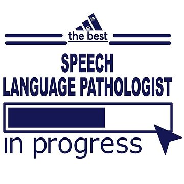 SPEECH LANGUAGE PATHOLOGIST by suttonkes