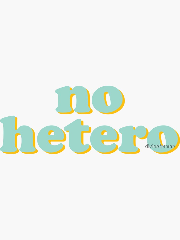 no hetero  by divinefemme