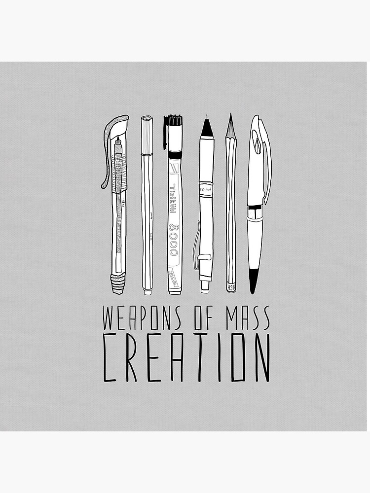 Weapons Of Mass Creation (on grey) by BiancaGreen