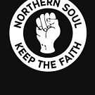 Northern Soul - Keep The Faith by Mad Ferret