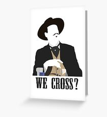 Tombstone: We Cross? Greeting Card