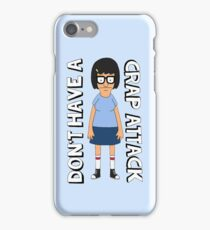 Don't Have A Crap Attack Tina iPhone Case/Skin