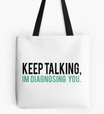 Continuez à parler, je vous diagnostique l'humour psychologie Tote bag