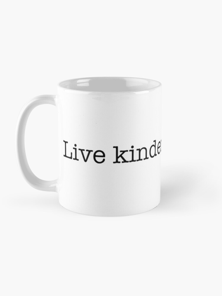 Alternate view of Live Kinder; Live Longer Mug