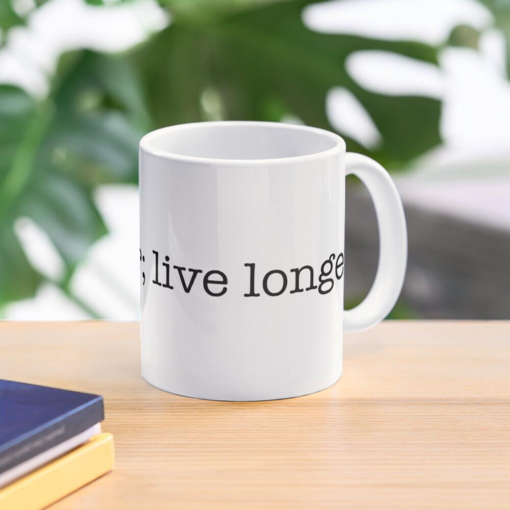 Live Kinder; Live Longer Mug