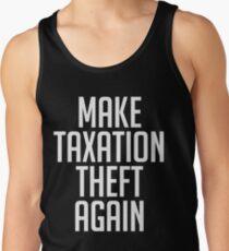 Make Taxation Theft Again Libertarian Anarchist Tank Top