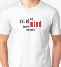 Out of My Mind  Unisex T-Shirt