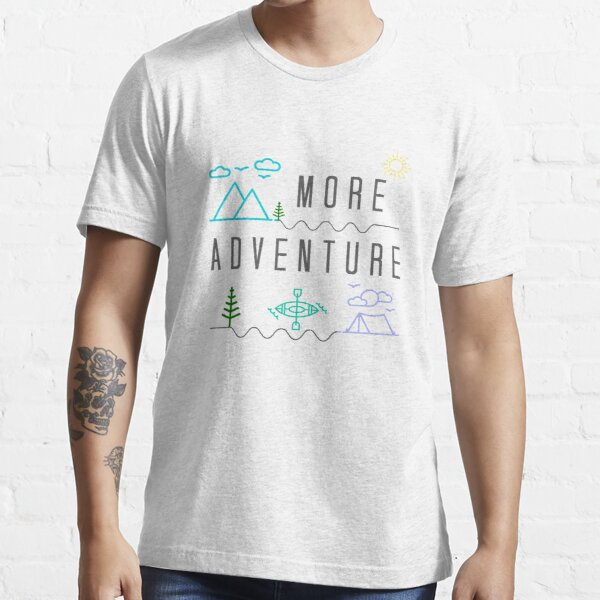 Get Outside for More Adventure, Camping Kayaking Hiking Gift Essential T-Shirt
