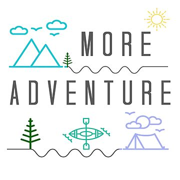 Get Outside for More Adventure, Camping Kayaking Hiking Gift by BookeryBoutique