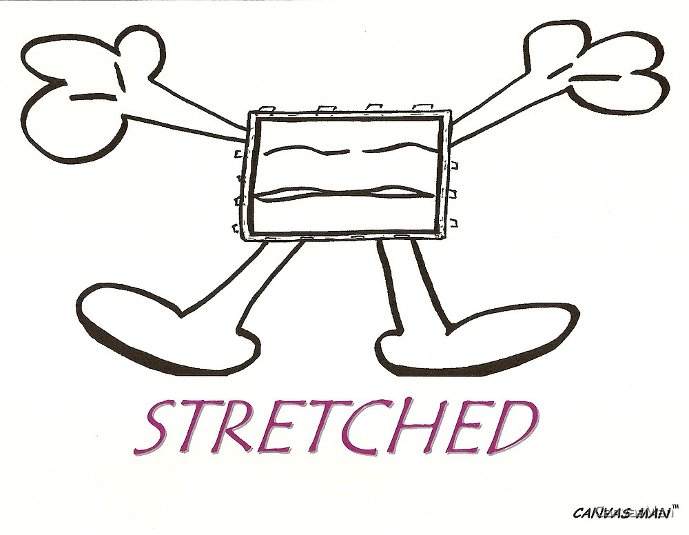Stretched by CanvasMan