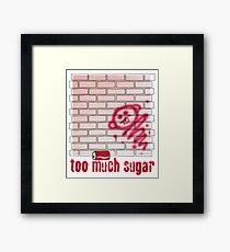 Too Much Sugar Framed Print