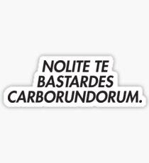 NOLITE TE BASTARDES CORBORUNDORUM. HANDMAID'S TALE Sticker