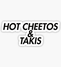 HOT CHEETOS AND TAKIS Sticker