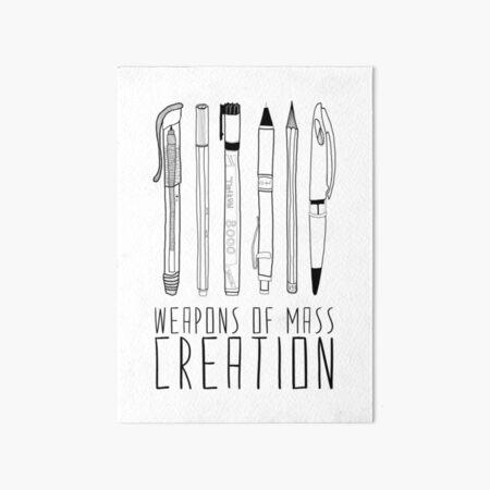 Weapons Of Mass Creation Art Board Print