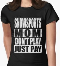 Snow Sport Mom Don't Play Just Pay Womens Fitted T-Shirt