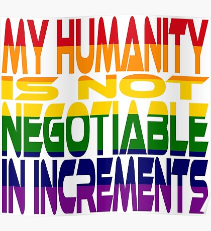 My Humanity is Not Negotiable in Increments 2.0 Poster