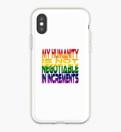 My Humanity is Not Negotiable in Increments 2.0 iPhone Case