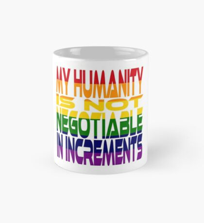 My Humanity is Not Negotiable in Increments 2.0 Mug
