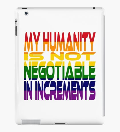 My Humanity is Not Negotiable in Increments 2.0 iPad Case/Skin