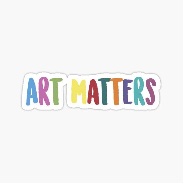 Art Matters Sticker