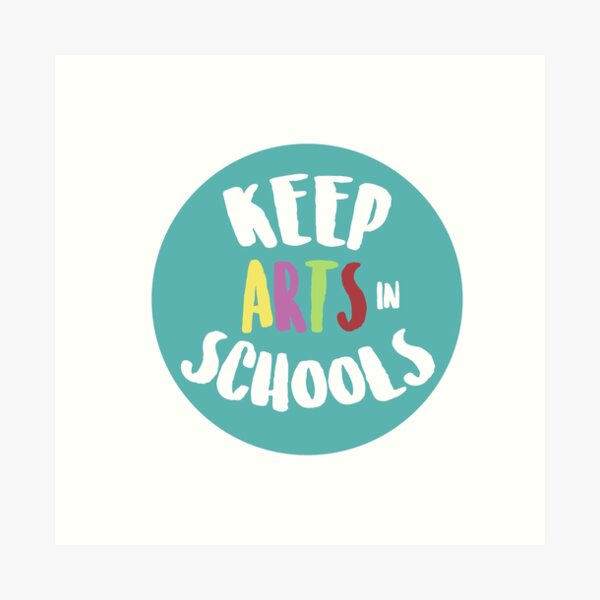Keep Arts In Schools Art Print